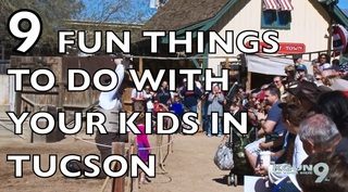 9 fun things to do with your kids in Tucson