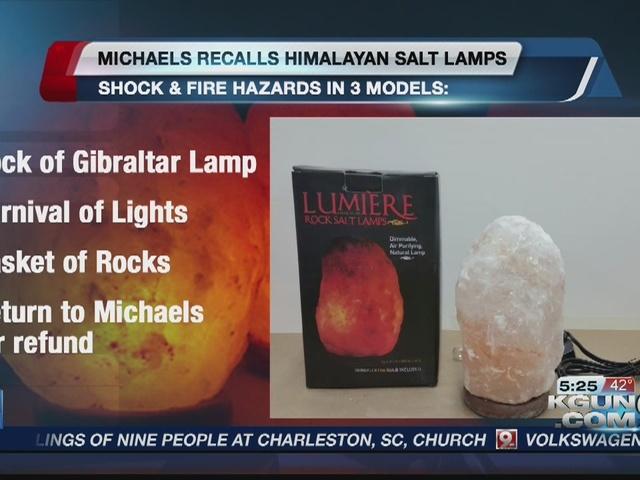 Michael's issues salt lamp recall - KGUN9.com