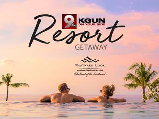 Westward Look KGUN9 Resort Getaway